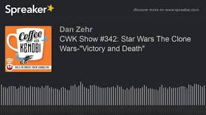 """CWK Show #342: Star Wars The Clone Wars-""""Victory and Death"""" - YouTube"""
