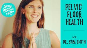 Dr. Sara Smith on pelvic floor health for plus size folks - Body Positive  Yoga