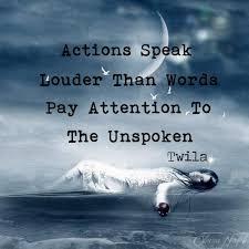 Louder Than Words | Actions speak louder than words, Actions speak ...