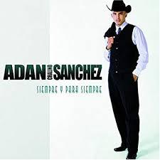 Sanchez, Adan Chalino - Siempre Y Para Siempre - Amazon.com Music