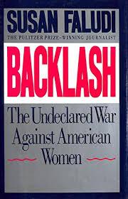 Backlash: The Undeclared War Against American Women by Susan Faludi