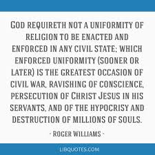god requireth not a uniformity of religion to be enacted and
