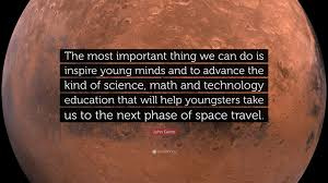 """john glenn quote """"the most important thing we can do is inspire"""