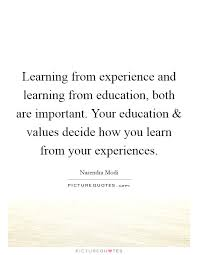 learning from experience and learning from education both are