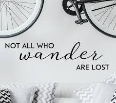 Winston Porter Not All Who Wander Are Lost Wall Decal Reviews Wayfair