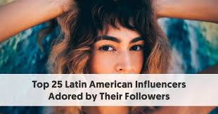 latin american influencers adored