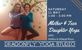 Mother & Teen Daughter Yoga with Holley and Abigail Ryan — Dragonfly Yoga  Studio