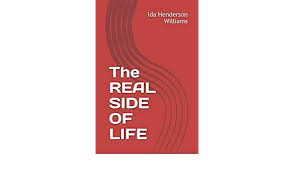 The Real Side Of Life: Amazon.co.uk: Henderson Williams, Ida:  9781365392559: Books