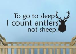 To Go To Sleep I Count Antlers Not Sheep Wall Decal Sticker 36 6 W X 1 Lucky Girl Decals