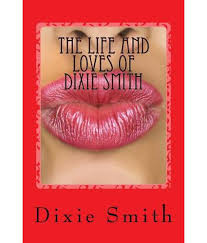 The Life and Loves of Dixie Smith: How to Find a Man: Buy The Life ...