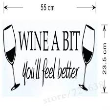 Wine A Bit You Ll Feel Better Wall Art Decal Home Decor Relax Quotes Living Room Kitchen Removable Wall Stickers Wall Sticker Removable Wall Stickersrelaxation Quotes Aliexpress
