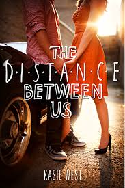 Amazon Com The Distance Between Us Ebook West Kasie Kindle Store