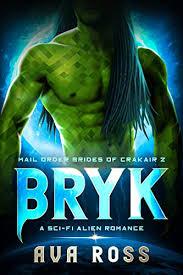 Amazon.com: BRYK: A sci-fi alien romance (Mail-Order Brides of Crakair Book  2) eBook: Ross, Ava: Kindle Store