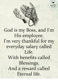 beautiful quotes god is my boss and i m his employee i m very