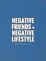 negative friends negative lifestyle picture quotes
