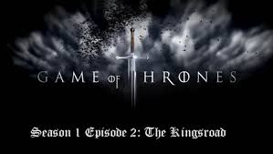 getgot game of thrones 1x02 the kingsroad