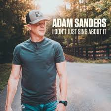 Adam Sanders: I Don't Just Sing About It - Music Streaming - Listen on  Deezer