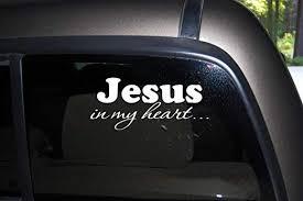 Amazon Com Jesus In My Heart Decal Car Truck Automotive Window Black Or White Decal Bumper Sticker 3 5 H X 8 W Kitchen Dining