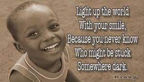light up the world your smile because you never know who