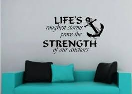 Life S Roughest Storms Prove Strength Of Our Anchors Wall Decal Words 36 For Sale Online