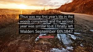 "henry david thoreau quote ""thus was my first year s life in the"