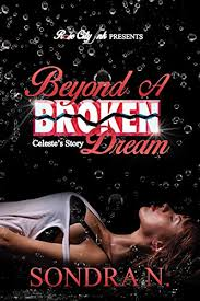 Amazon.com: Beyond A Broken Dream: Celeste's Story eBook: N ...