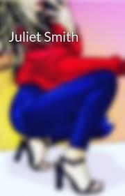 Juliet Smith - Juliet Smith truth - Wattpad