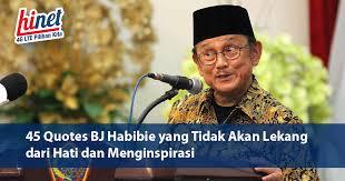 quotes bj habibie yang tidak akan lekang dari hati hinet