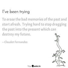 to erase the bad memories quotes writings by claudet