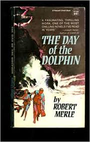 The Day of the Dolphin: Merle, Robert: Amazon.com: Books