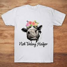 not today heifer gift for farmer cow t