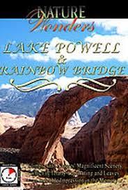 nature wonders lake powell rainbow bridge u s a movie