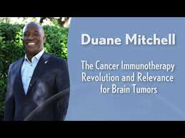 Duane Mitchell- The Cancer Immunotherapy Revolution and Relevance for Brain  Tumors - YouTube