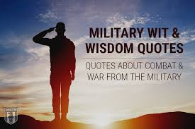 military wisdom quotes quotes about combat and the military