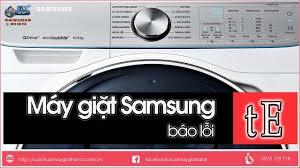 Máy Giặt Samsung Báo Lỗi tE hay HE - Hướng dẫn sửa chữa tại nhà ...