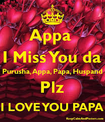 appa i miss you da purusha appa papa