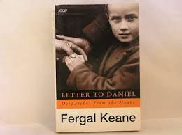 Letter to Daniel: Despatches from the Heart (BBC), Fergal Keane, Good Book  9780140262896 | eBay