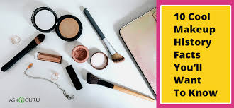 10 cool makeup history facts you ll