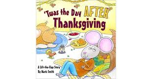 Twas the Day After Thanksgiving: A Lift-The-Flap Story by Mavis Smith