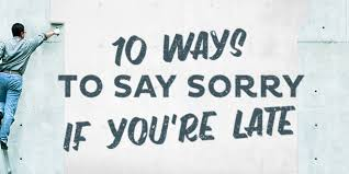 ways to say sorry in english being late aba journal