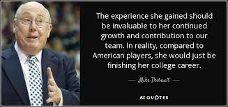 mike thibault quote the experience she gained should be