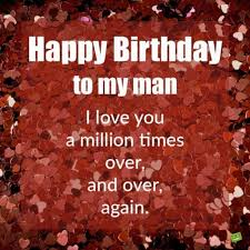 birthday wishes for man i love