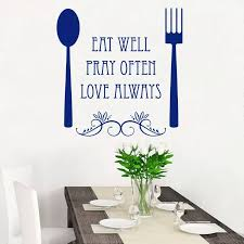 Eat Well Pray Often Love Always Wall Vinyl Sticker Wall Decal Kitchen Decoration Removable A001790 Wall Stickers Aliexpress