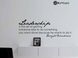 Dwight Eisenhower Inspirational Business Quote Wall Decal Leadership Is The Art 36x Business Inspiration Quotes Leadership Quotes Inspirational Leadership