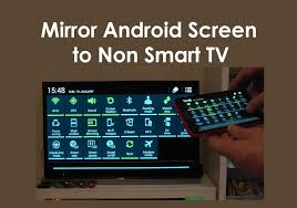 mirror android screen to non smart tv