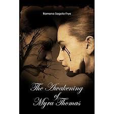 The Awakening of Myra Thomas by Ramona Sagola Frye