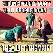 "Adam JOBS on Twitter: ""Strong people don't put others down... They lift  them up.… """
