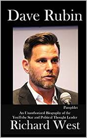 Dave Rubin: An Unauthorized Biography of the YouTube Star and ...