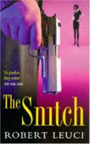 9780747253372: The Snitch - AbeBooks - Leuci, Robert: 0747253374