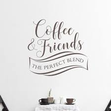 Coffee And Friends Wall Decal A Great Impression